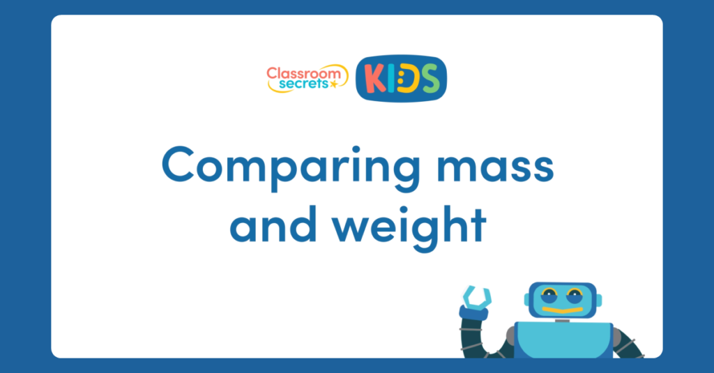 Comparing Mass and Weight Year 1
