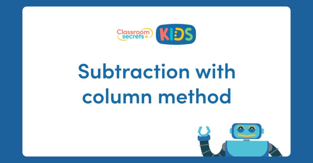 Column Subtraction Video