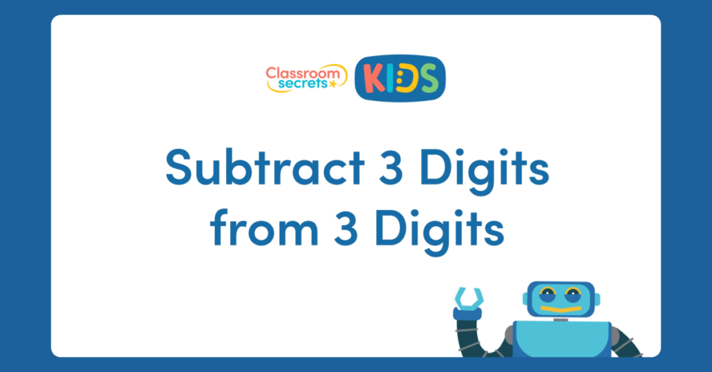 Year 3 Subtract 3 Digits from 3 Digits Video