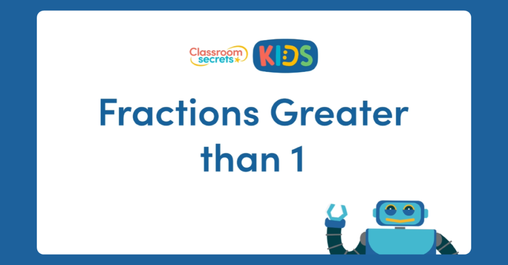 Year 4 Fractions Greater than 1 Video
