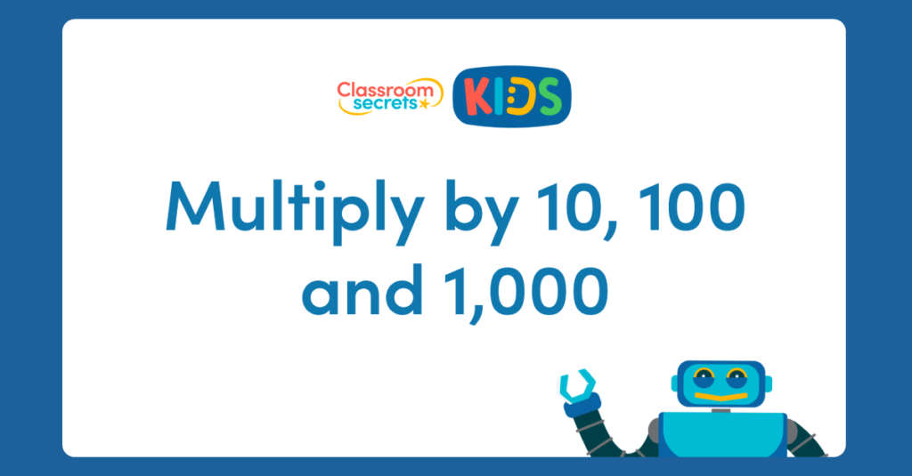 Year 6 Multiply by 10, 100 and 1,000 Activity