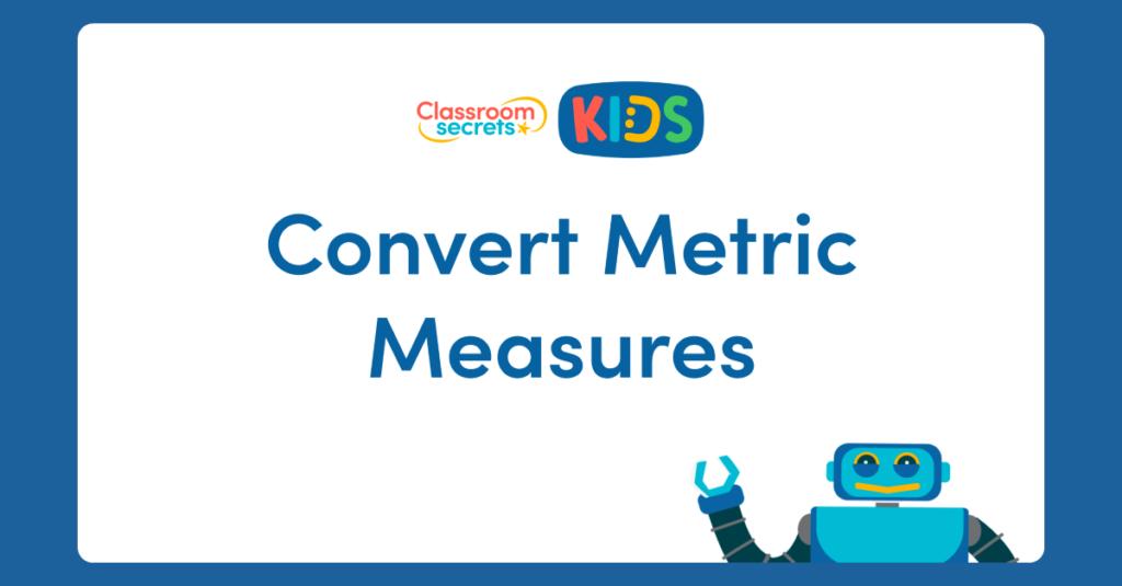 Year 6 Convert Metric Measures Video