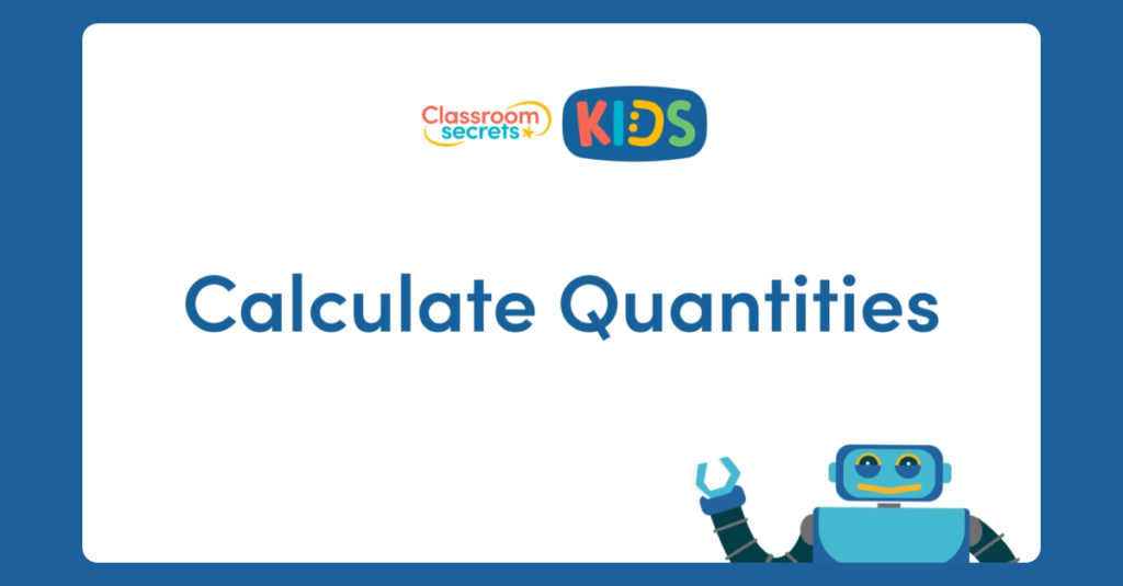 Year 4 Calculate Quantities Video