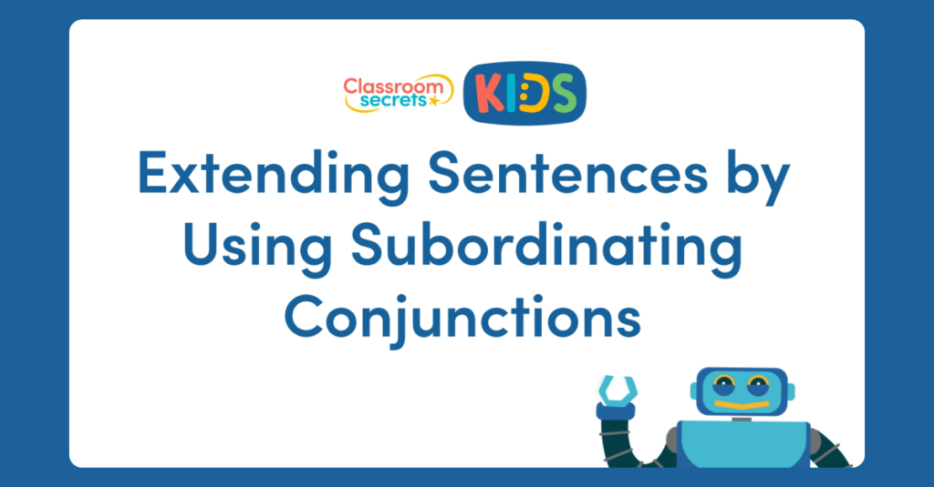 Year 3 Extending Sentences Using Subordinating Conjunctions Video