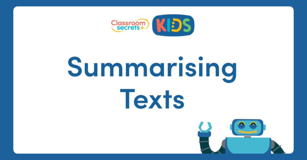 Year 4 Summarising Texts
