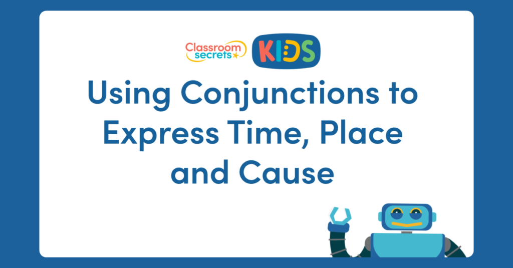 Year 3 Using Conjunctions to Express Time, Place and Cause Video
