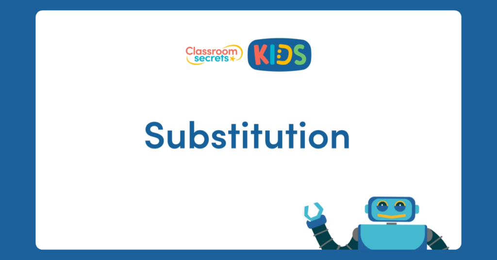 Year 6 Substitution Video