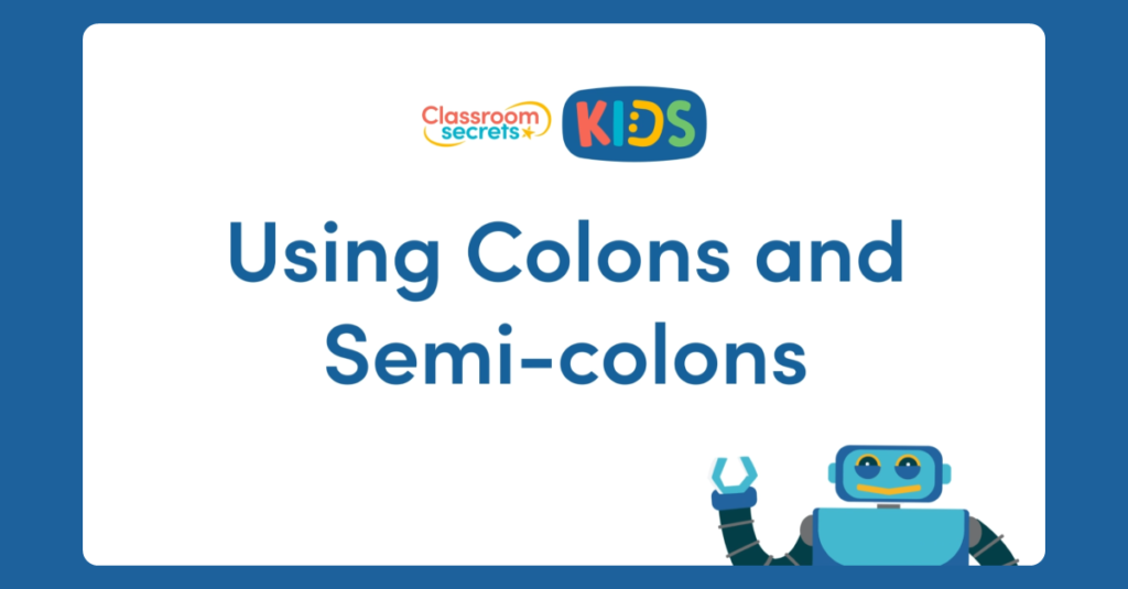 Using Colons and Semi-colons Video