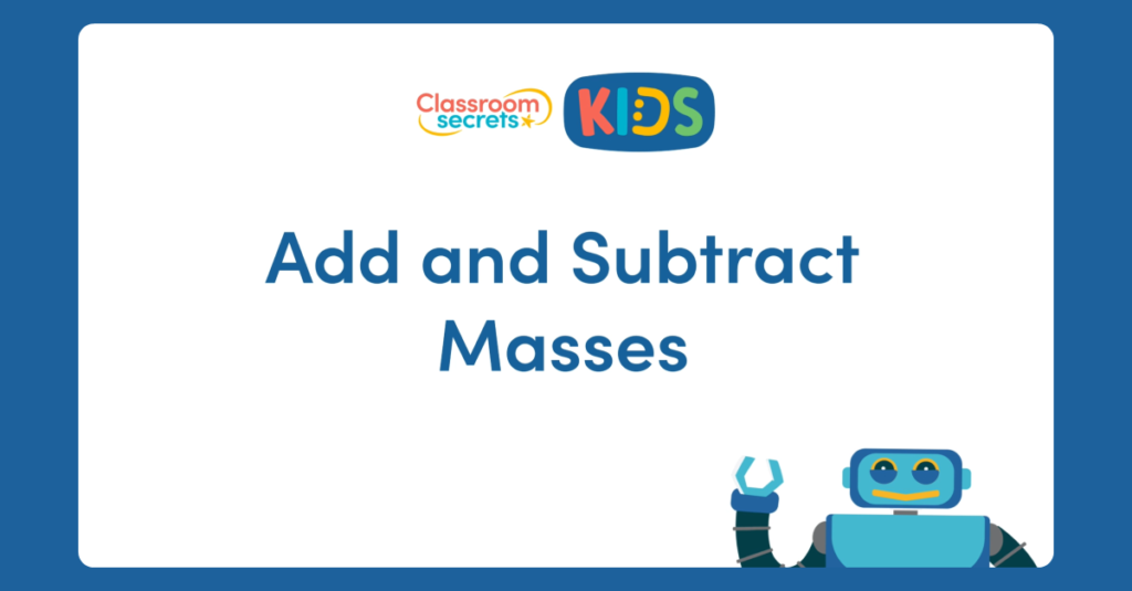 Year 3 Add and Subtract Masses Video