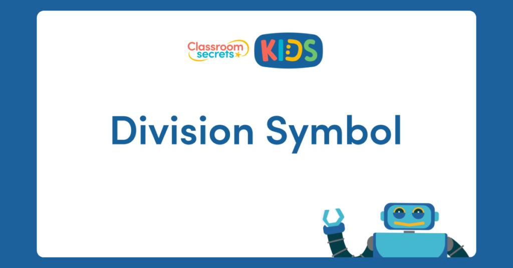 Year 2 Division Symbol Video Tutorial