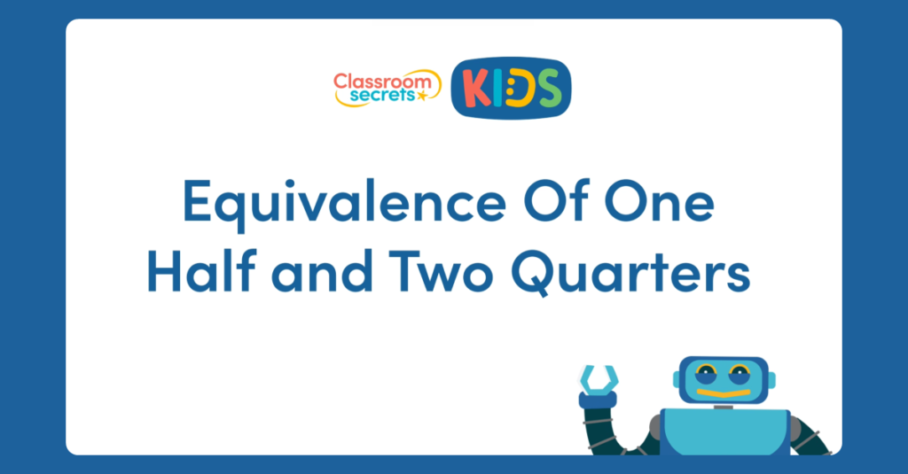 Year 2 Equivalence of One Half and Two Quarters Video Tutorial