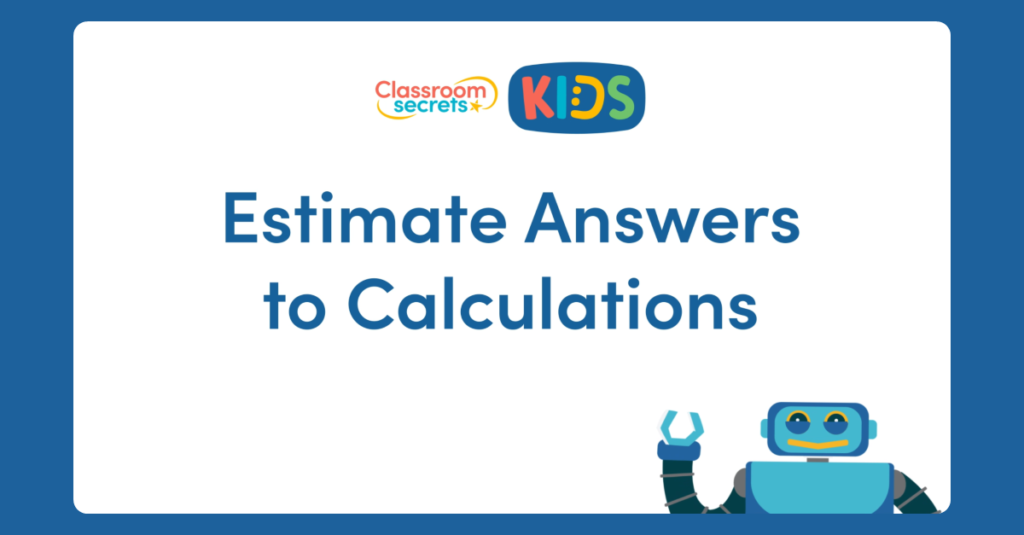 Year 3 Estimate Answers to Calculations Video