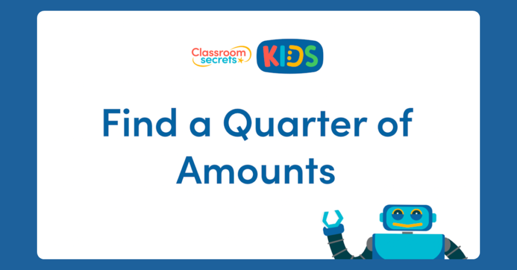 Year 1 Find a Quarter of Amounts Video