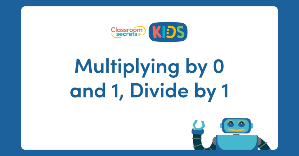 4C6b Multiply by 0 and 1