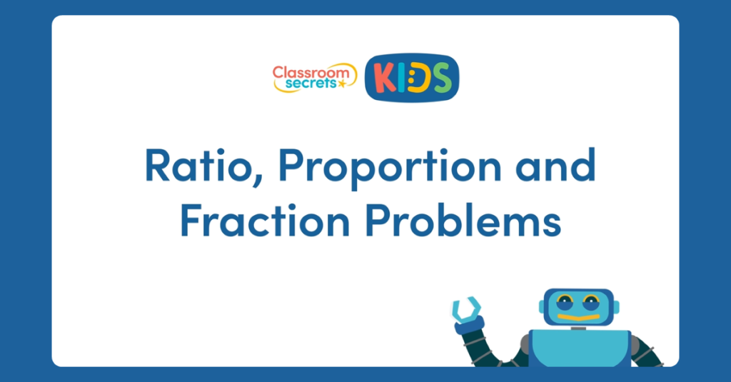 Year 6 Ration Proportion and Fractions Problems