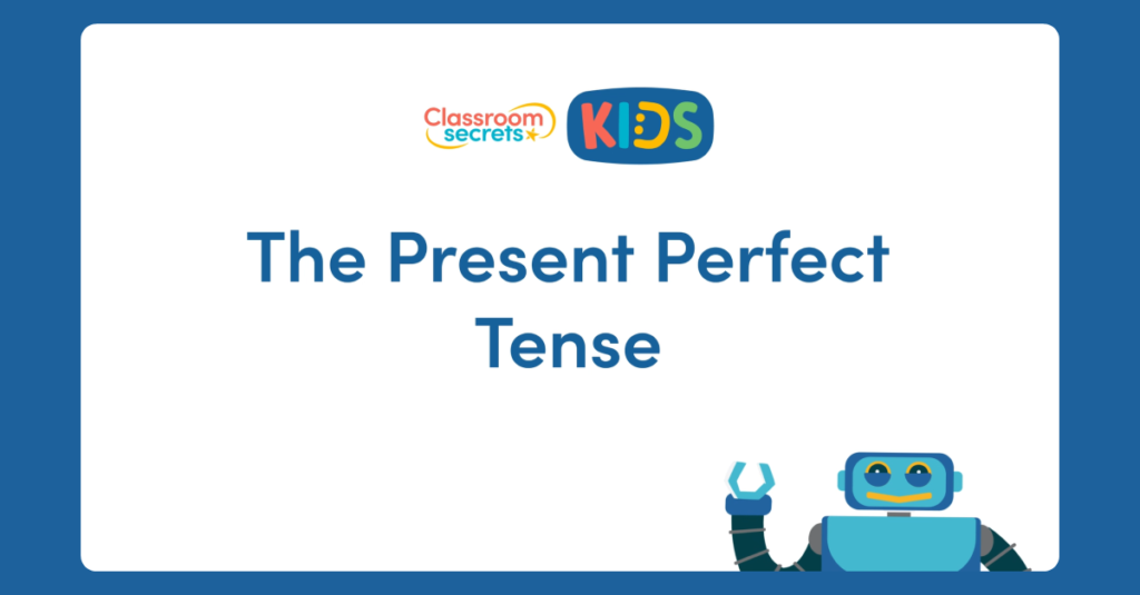 Year 3 Recognising the Present Perfect Tense