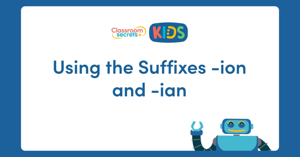 Year 4 Identifying Suffixes -ion and -ian Video