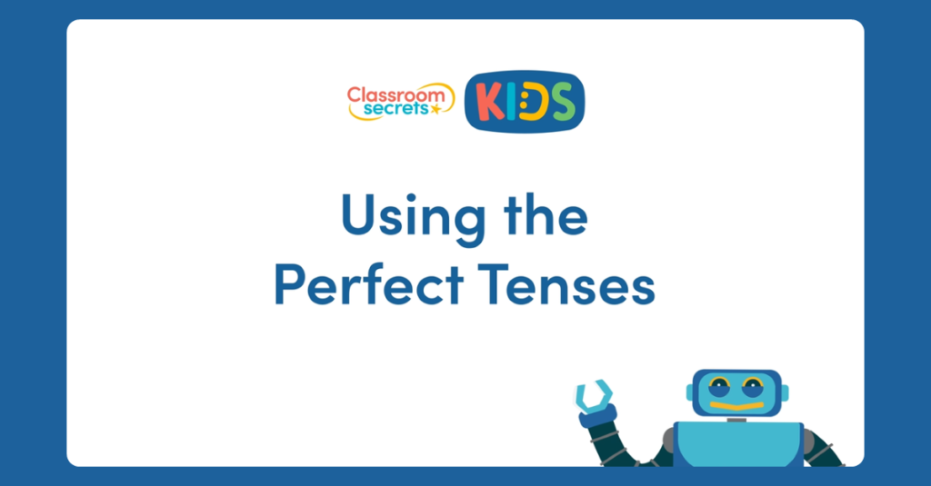 Year 5 Perfect Tenses Video