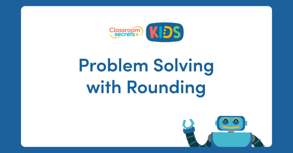 Problem Solving with Rounding Video