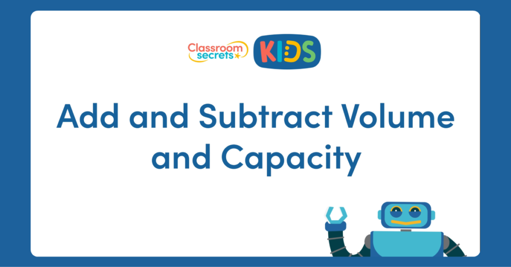 Year 3 Add and Subtract Volume and Capacity Video