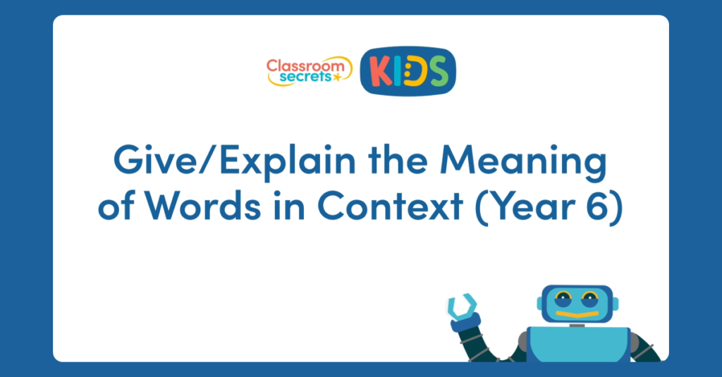 Year 6 Give/Explain the Meaning of Words in Context Video Tutorial
