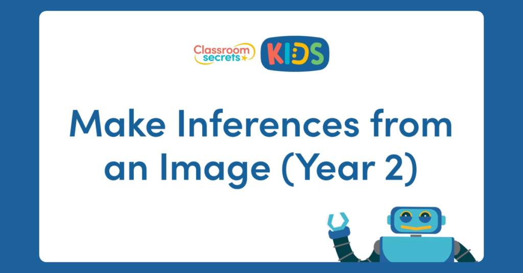 Year 2 Make Inferences from an Image Video Tutorial