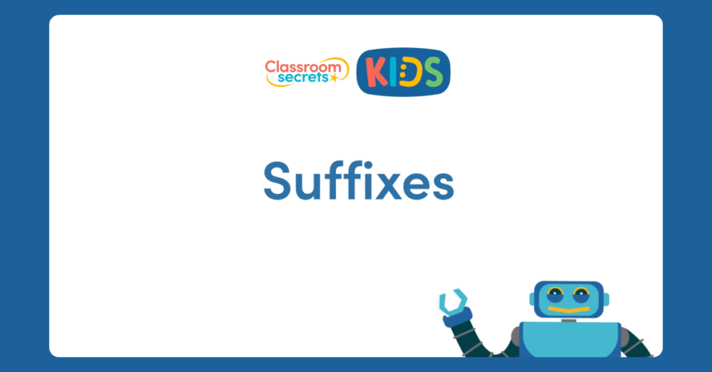 Year 5 Suffixes Video Tutorial