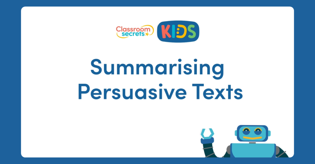 Year 3 Summarising Persuasive Texts Video