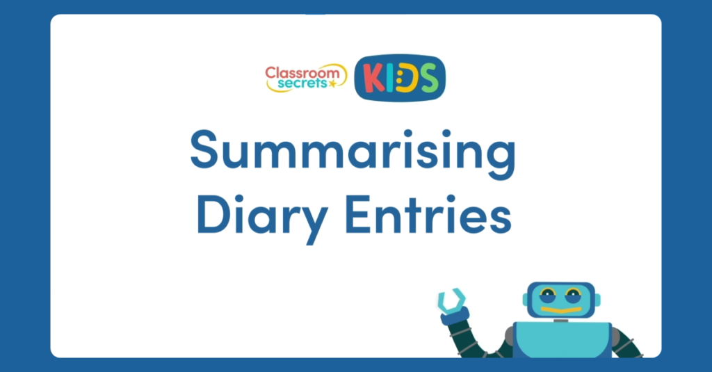Year 6 Summarising Diary Entries Video