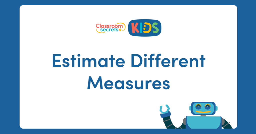 Year 4 Estimate Different Measures Video