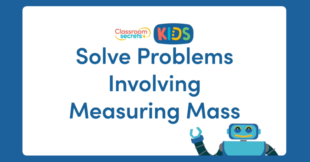 Year 5 Solve Problems Involving Measuring Mass Video