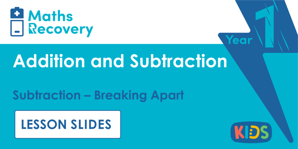 Subtraction - Breaking Apart Year 1 Lesson Slides