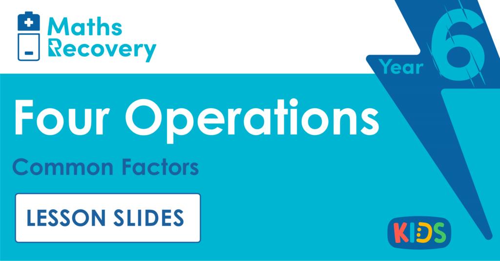 Common Factors Year 6 Lesson Slides