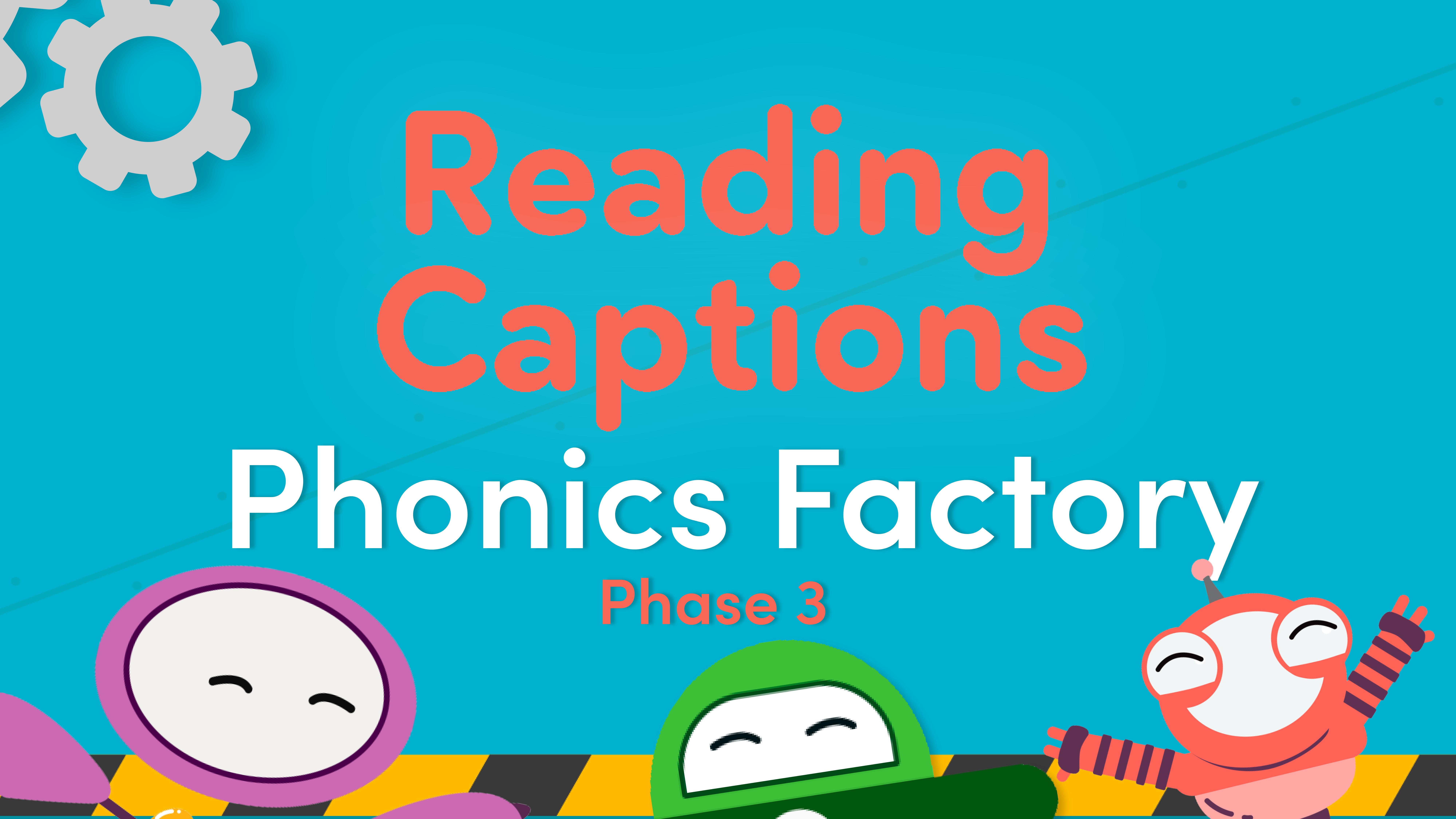 Phonics reading captions