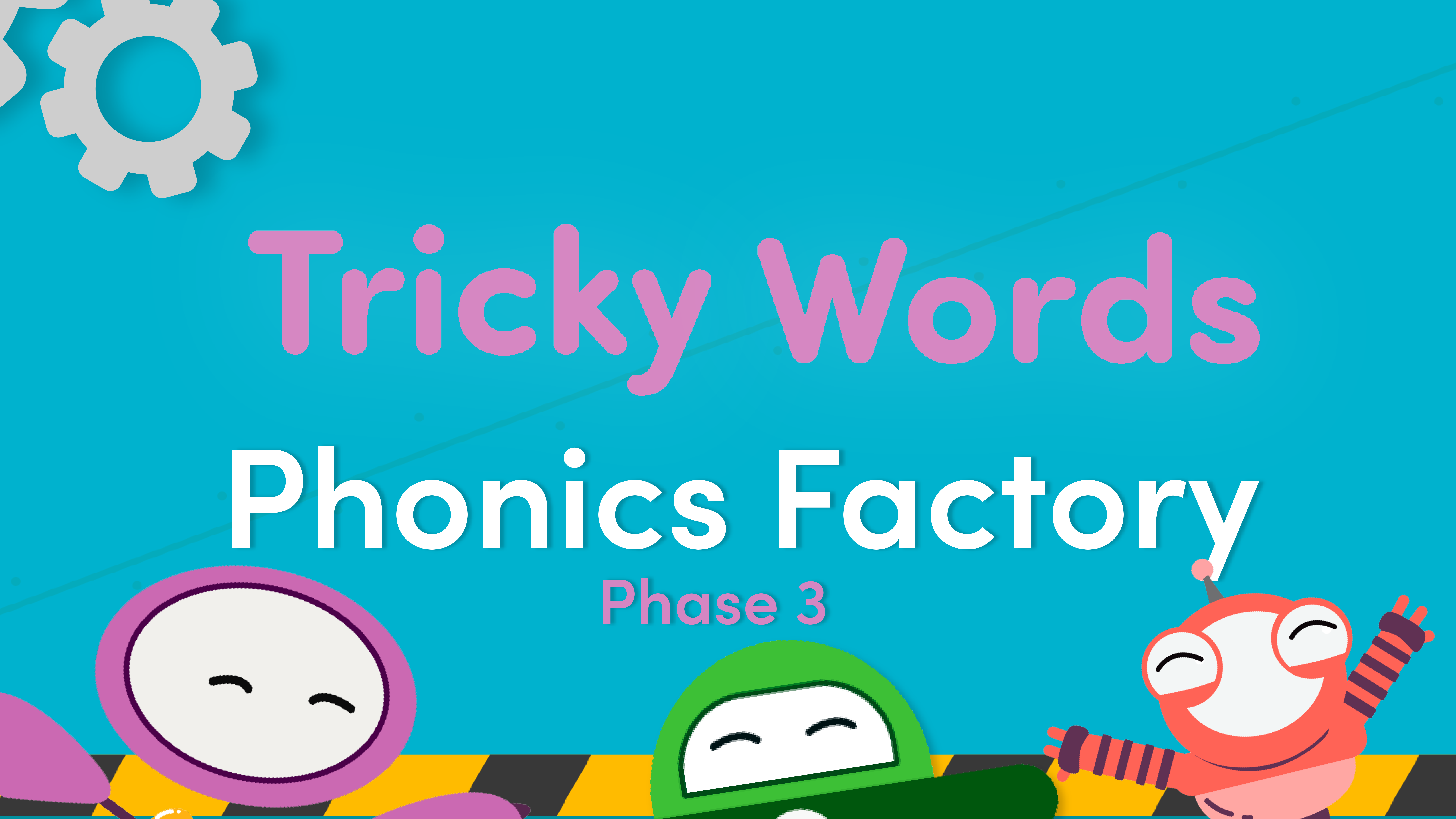 Phase 3 tricky words video