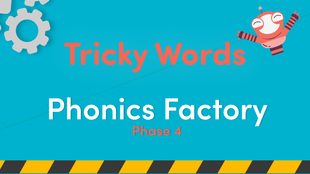 Phase 4 tricky words video