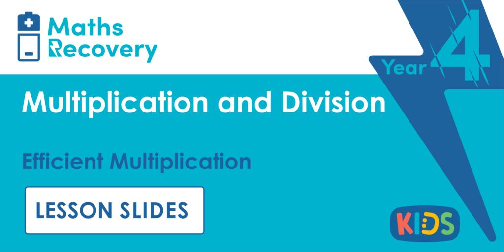 Efficient Multiplication Year 4 Lesson Slides