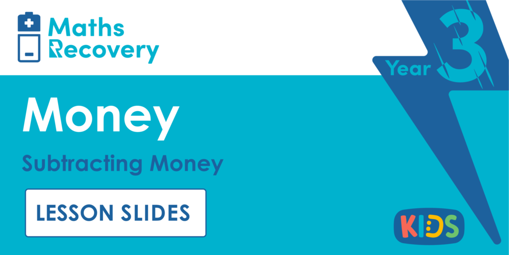 Subtracting Money Year 3 Lesson Slides