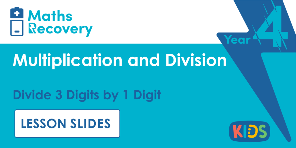 Divide 3 Digits by 1 Digit Year 4 Lesson Slides