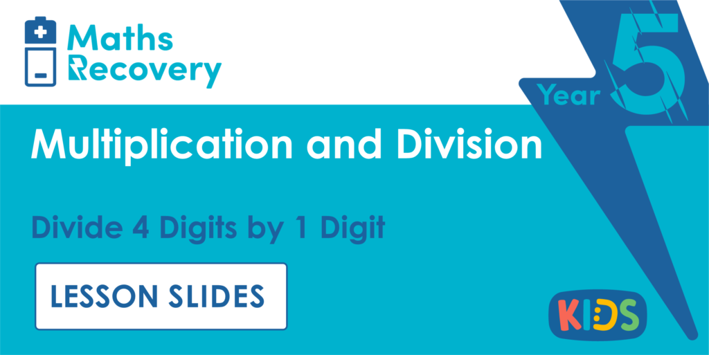 Year 5 Divide 4 Digits by 1 Digit Lesson Slides