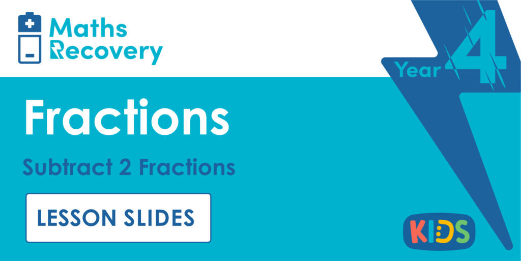 Year 4 Subtract 2 Fractions Lesson Slides