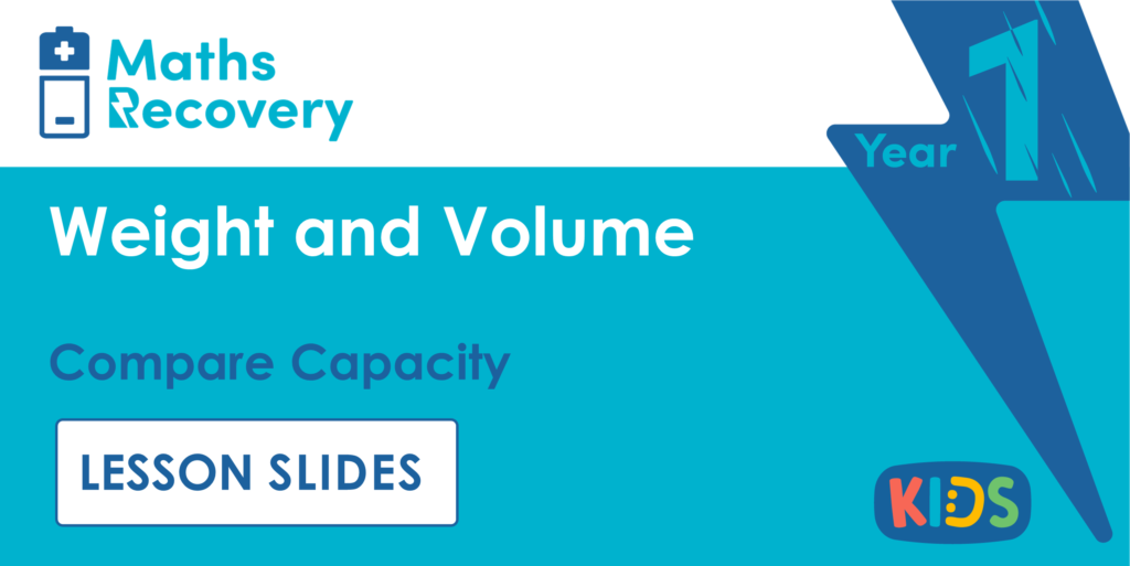 Compare Capacity Year 1 Lesson Slides