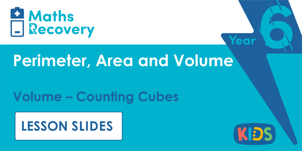 Year 6 Volume - Counting Cubes Lesson Slides