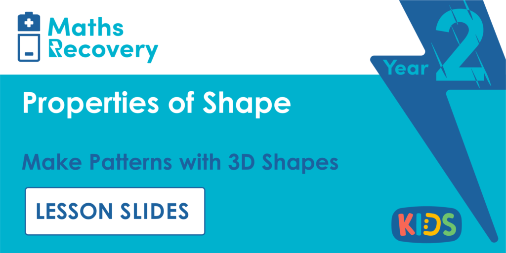 Make Patterns with 3D Shapes Year 2 Lesson Slides