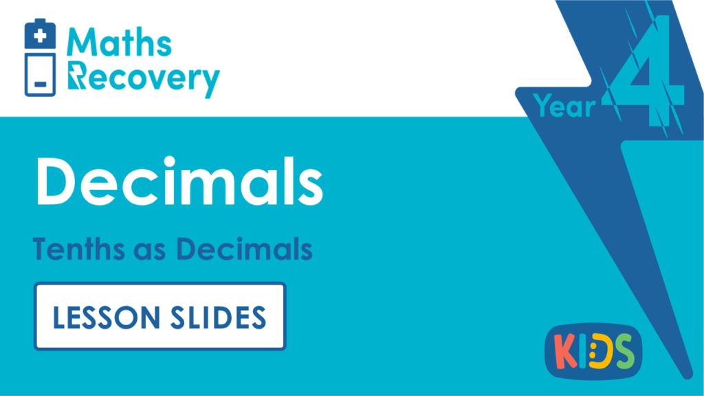 Tenths as Decimals Year 4 Lesson Slides