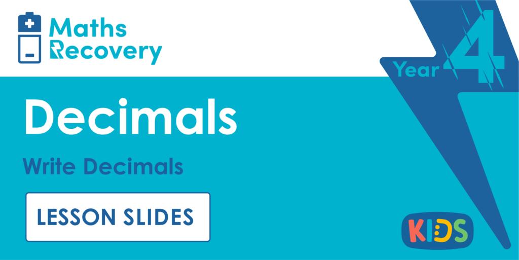 Write Decimals Year 4 Lesson Slides