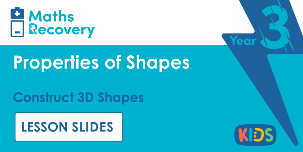 Construct 3D Shapes Year 3 Lesson Slides