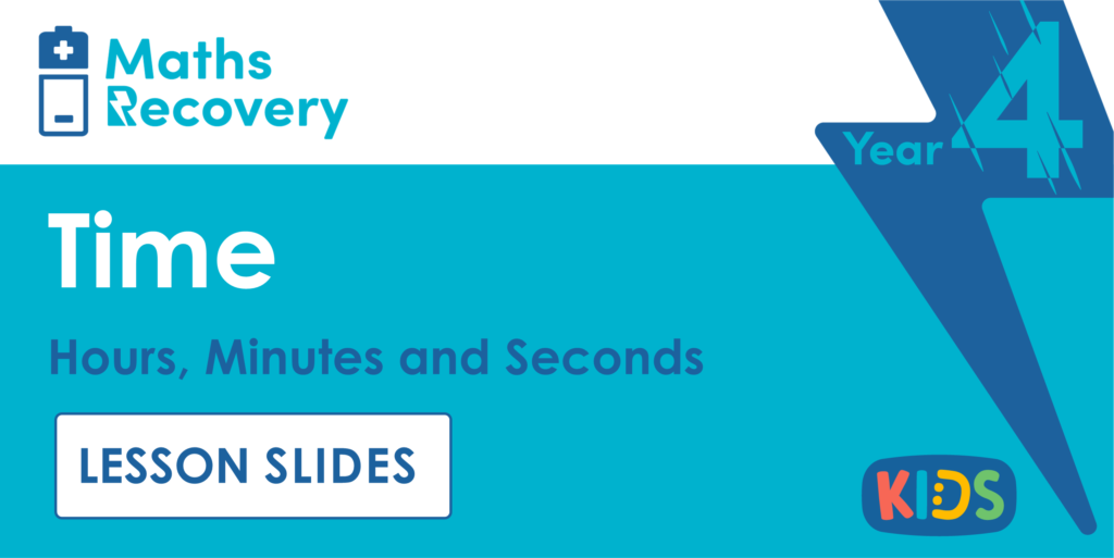 Hours, Minutes and Seconds Year 4 Lesson Slides