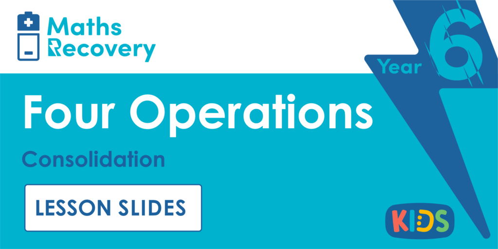 Year 6 Four Operations Consolidation Lesson Slides