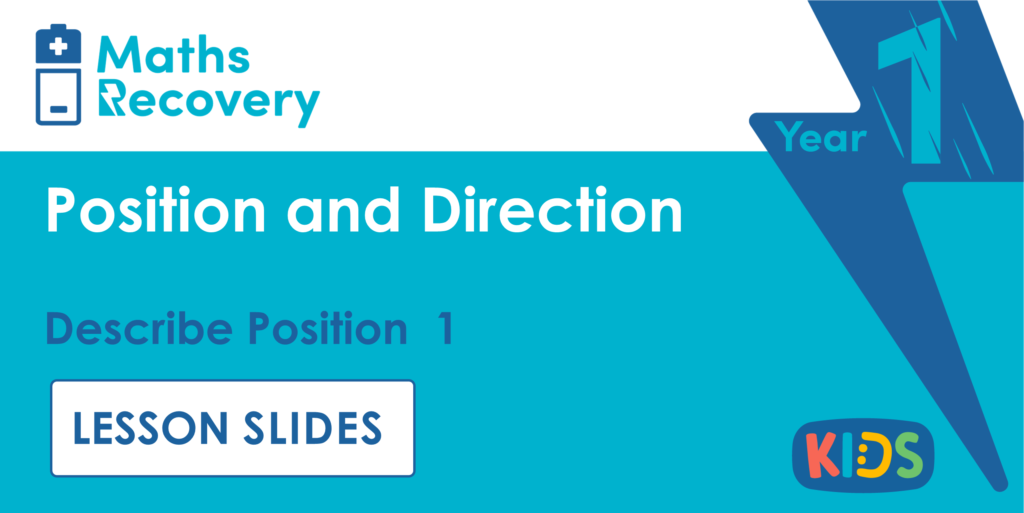 Year 1 Describe Position 1 Lesson Slides